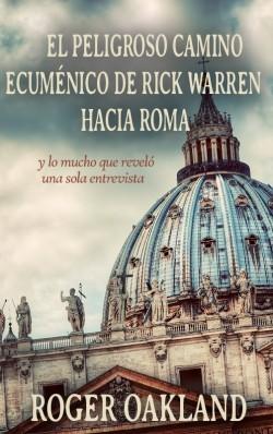 LIBRITO - El Peligroso Camino Ecuménico de Rick Warren Hacia Roma