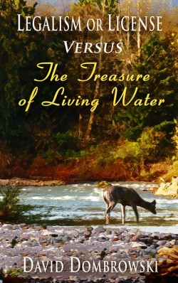 BOOKLET - Legalism or License Versus The Treasure of Living Water