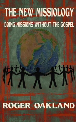 E-BOOKLET - The New Missiology: Doing Missions Without the Gospel