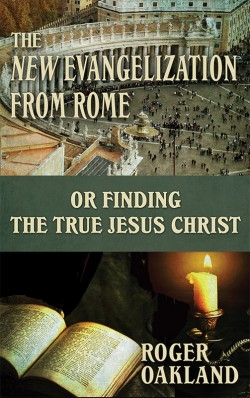 MOBI BOOKLET - The New Evangelization From Rome or Finding the True Jesus Christ