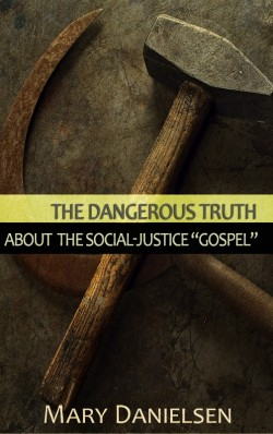 BOOKLET - The Dangerous Truth About the Social-Justice Gospel