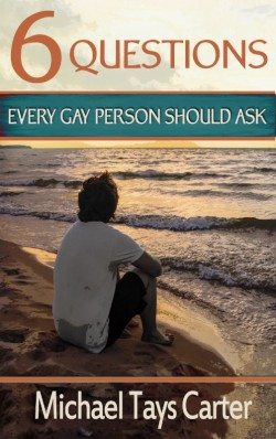 BOOKLET - 6 Questions Every Gay Person Should Ask--SECONDS