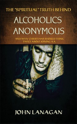"E-BOOKLET - The ""Spiritual"" Truth Behind Alcoholics Anonymous"