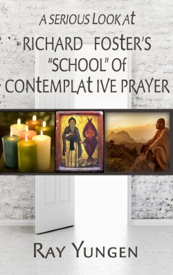 "E-BOOKLET - A Serious Look at Richard Foster's ""School"" of Contemplative Prayer"