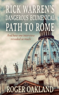 PDF BOOKLET - Rick Warren's Dangerous Ecumenical Path to Rome