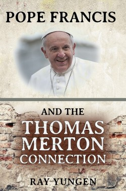 PDF BOOKLET - Pope Francis and the Thomas Merton Connection
