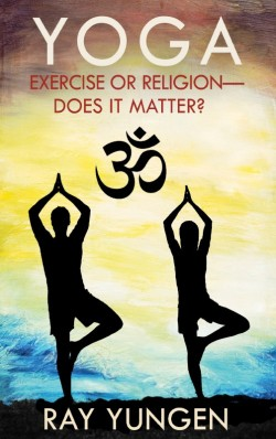 BOOKLET - YOGA: Exercise or Religion - Does it Matter?