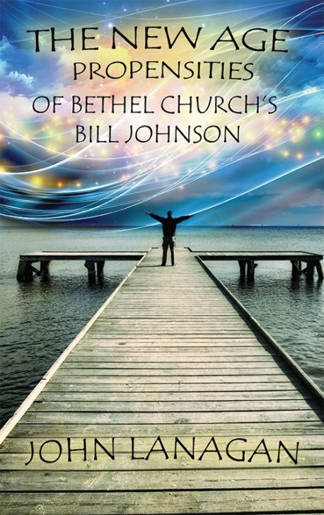 PDF-BOOKLET - The New Age Propensities of Bethel Church's Bill Johnson