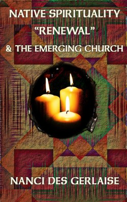 "E-BOOKLET - Native Spirituality ""Renewal"" & the Emerging Church"