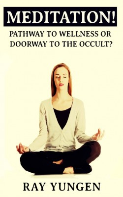 BOOKLET - Meditation! Pathway to Wellness or Doorway to the Occult