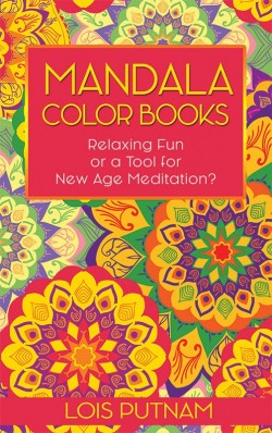 PDF BOOKLET - Mandala Color Books: Relaxing Fun or A Tools for New Age Meditation?