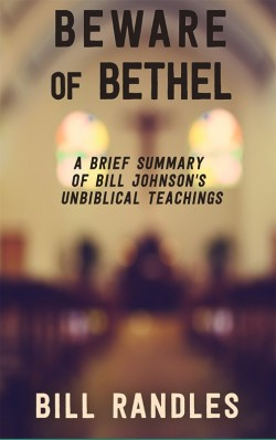 E BOOKLET - Beware of Bethel: A Brief Summary of Bill Johnson's Unbiblical Teachings