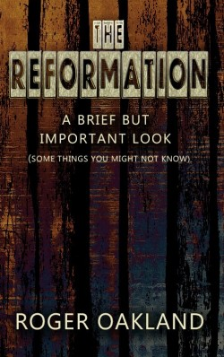 BOOKLET -  The Reformation: A Brief But Important Look