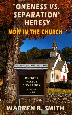 BOOKLET: Oneness Vs. Separation Heresy Now in the Church