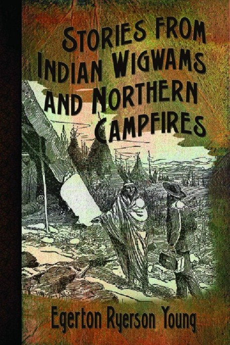 E-BOOK - Stories From Indian Wigwams & Northern Campfires