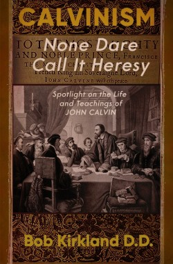 MOBI BOOK - Calvinism: None Dare Call It Heresy