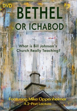 Bethel or Ichabod—What Is Bill Johnson's Church Really Teaching?