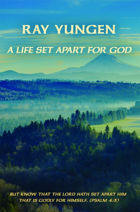 E-BOOKLET - Ray Yungen Tribute - A Life Set Apart for God