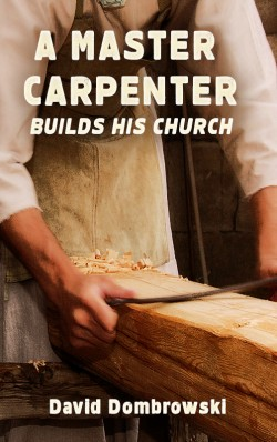 BOOKLET - A Master Carpenter Builds His Church