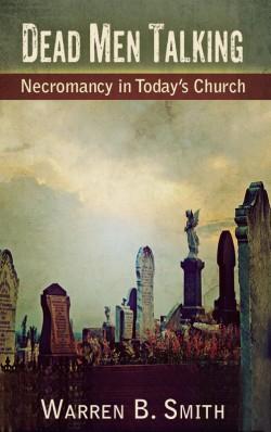 BOOKLET -  Dead Men Talking: Necromancy in Today's Church